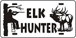 ELK HUNTER LICENSE PLATE deer or elk hunt bow gun