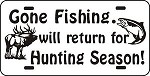 GONE FISHING BACK TO HUNT LICENSE PLATE deer elk fish