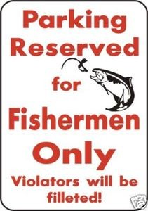 PARKING FOR FISHERMEN, Exterior Aluminum Sign trout bass ocean dolphin redfish