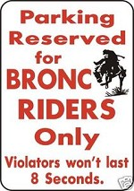 PARKING BRONC RIDERS ONLY ALUMINUM SIGN HORSE SADDLE BRIDLE ROPE