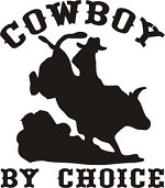 COWBOY BY CHOICE BULL RIDER WESTERN DECAL STICKER Saddle Rope Briddle spurs
