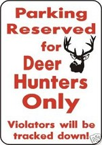 PARKING for MULE DEER HUNTERS ONLY EXTERIOR ALUMINUM OUTDOOR SIGN Hunt Cabin Blind Antler