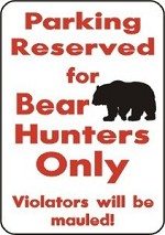 PARKING BEAR HUNTERS ONLY EXTERIOR ALUMINUM SIGN Hunt Blind Antler