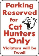 PARKING MOUNTAIN LION CAT HUNTERS ONLY ALUM SIGN Hunt Blind Antler