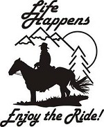 LIFE HAPPENS ENJOY THE RIDE HORSE EXTERIOR DECAL Saddle spurs rope