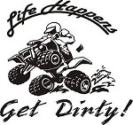 LIFE HAPPENS GET DIRTY Decal Exterior motorcycle dirt bike ATV helmet glove