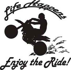 LIFE HAPPENS ENJOY RIDE Exterior Motorcycle Decal dirt bike helmet gloves
