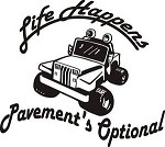 LIFE HAPPENS PAVEMENT JEEP DECAL 4wd chevy ford dodge