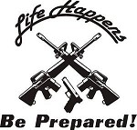 LIFE HAPPENS BE PREPARED Gun Exterior Decal grip scope mount