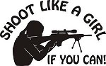 SHOOT LIKE A GIRL AR 15 223 If you can target hunt exterior decal