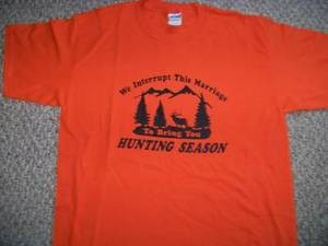WE INTERUPT THIS MARRIAGE Funny TShirt Orange XL elk deer hunt DISCONT SALE