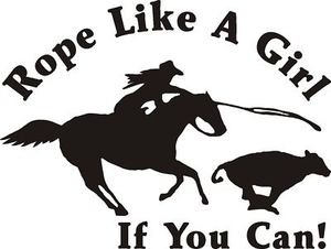 ROPE LIKE A GIRL if you can Rodeo Decal Sticker for Horse trailer Saddle stand