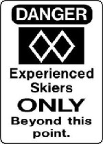 Ski Snowboard Sign EXPERIENCED SKIERS ONLY warning run slope alumnum sign