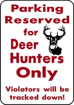 PARKING WHITETAIL DEER HUNTERS ONLY ALUM OUTDOOR PARKING SIGN Hunt Blind Antler