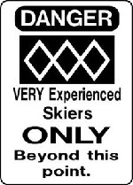 Ski Snowboard Sign VERY EXPERIENCED SKIERS ONLY warning run slope alumnum sign