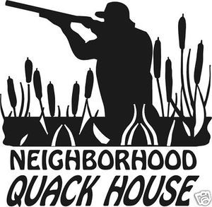 Neighborhood QUACK HOUSE decal sticker duck hunt call