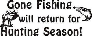 GONE FISHING BACK FOR HUNTING SEASON DECAL