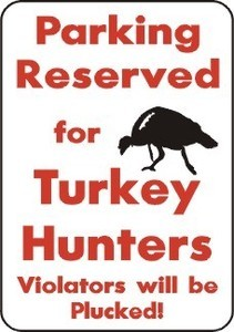 PARKING TURKEY HUNTERS ONLY ALUMINUM 10 x 14 Yard Sign Hunt Blind Call