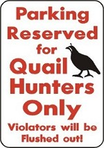 PARKING QUAIL HUNTERS ALUMINUM 10 X 14 Parking Yard Sign Hunt Blind Bird