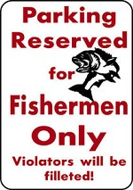 PARKING FOR FISHERMEN BASS Fish Fishing Trip Lure Parking Sign Alum