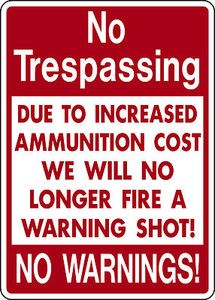NO TRESPASSING NO WARNING FUNNY ALUMINUM SIGN PRIVATE PROPERTY DEER ELK HUNT