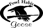 FOWL HABIT Goose Shotgun Hunt Hunter Car, wall or window Decal / Sticker