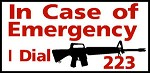 Emergency I Dial 223 rifle gun bullet Aluminum outdoor farm ranch warning Sign