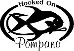 HOOKED ON POMPANO Salt water fish fishing trip lure Car or Wall Decal / Sticker