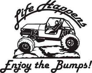 "LIFE HAPPENS ENJOY BUMPS Large 9"" JEEP all weather DECAL Sticker 4wd truck"
