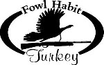 FOWL HABIT TOM TURKEY & Shotgun Hunt Hunter Car, wall or window Decal / Sticker