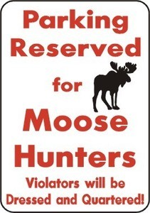 PARKING MOOSE HUNTERS ONLY ALUMINUM 10 x 14 outdoor yard Sign Hunt Blind Antler