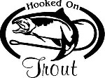 HOOKED ON TROUT Fresh water fish fishing trip lure Car Wall Decal/Sticker Lrg