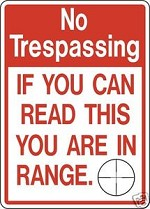 NO TRESPASS IN RANGE FUNNY ALUMINUM SIGN FOR DEER ELK HUNT LEASE Property
