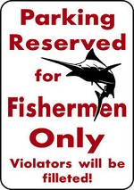 PARKING FOR FISHERMEN MARLIN Salt Water Fish Fishing Trip Lure Parking Sign Alum