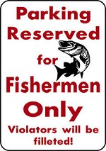 PARKING FOR FISHERMEN PIKE MUSKIE Fish Fishing Trip Lure Parking Sign Alum