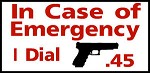 Emergency I Dial 45 pistol gun bullet Aluminum outdoor farm ranch warning Sign