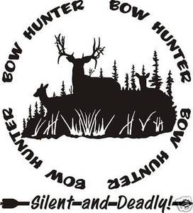 BOW HUNTER Silent and deadly circle archery arrow decal / sticker DEER hunt