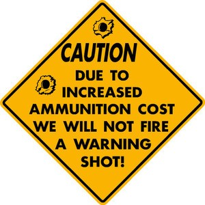 CAUTION NO WARNINGS DUE TO AMMUNITION COST FUNNY ALUMINUM SIGN HUNT CABIN DECOR