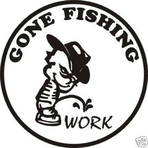 GONE FISHING PISS WORK DECAL BASS TROUT