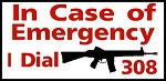 Emergency I Dial 308 rifle gun bullet Aluminum outdoor farm ranch warning Sign