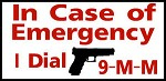 Emergency I Dial 9mm pistol gun bullet Aluminum outdoor farm ranch warning Sign
