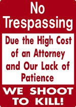 NO TRESPASSING SHOOT TO KILL FUNNY ALUMINUM SIGN PRIVATE PROPERTY DEER ELK HUNT