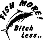 FISH MORE BITCH LESS Original Marlin Decal Sticker forOcean Boat car truck