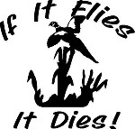 IF IT FLIES IT DIES PHEASANT Hunt Decal Sticker hunt blind