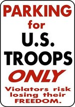 PARKING FOR US TROOPS METAL SIGN SUPPORT ARMY NAVY AIR FORCE MARINES