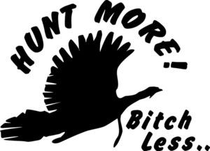 HUNT MORE BITCH LESS Turkey Fowl Decal Sticker for Hunting blind car truck