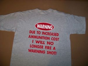 WHOLESALE T Shirts Lot of 24 funny No Warning shot due to ammunition cost