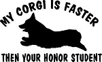 My CORGI is faster than your Honor Student Welsh Pembroke decal sticker car