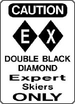 Ski Snowboard Sign CAUTION EXPERT DOUBLE BLACK DIAMOND warning run slope sign